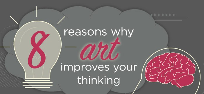 8 Reasons Why Art Improves Your Thinking