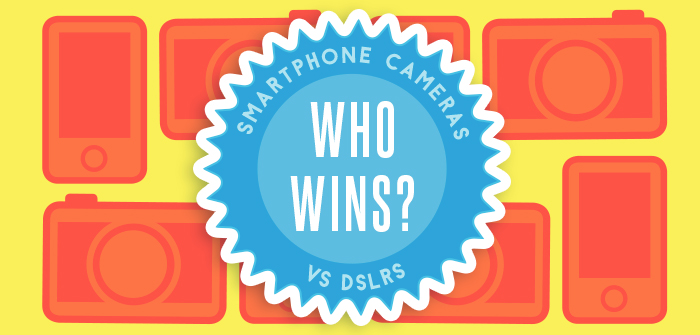 Smartphone Cameras Vs DSLRs: Who Wins?